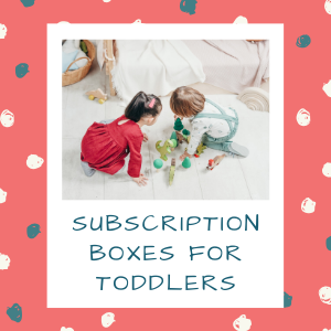Subscription boxes for toddlers